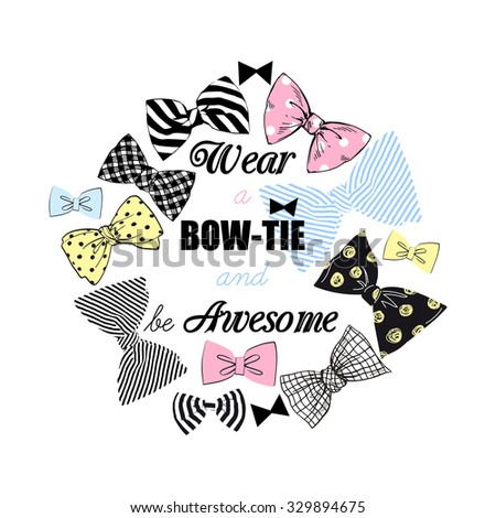 wear a bow tie and be awesome