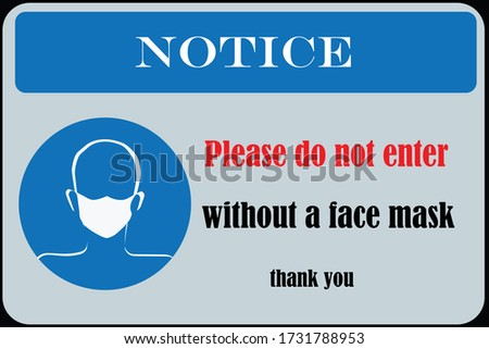 Wear face mask sign and symbol. Please do not enter without a face mask. Protect yourself from Coronavirus. Mandatory surgical mask required sign. Stop COVID-19 . Notice for wearing face mask. Warning