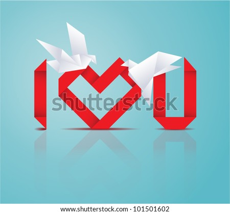 Wedding card: Vector origami heart and letters representing I LOVE YOU sentence and two origami doves