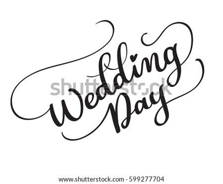 wedding day vector text on white background. Calligraphy lettering illustration EPS10.