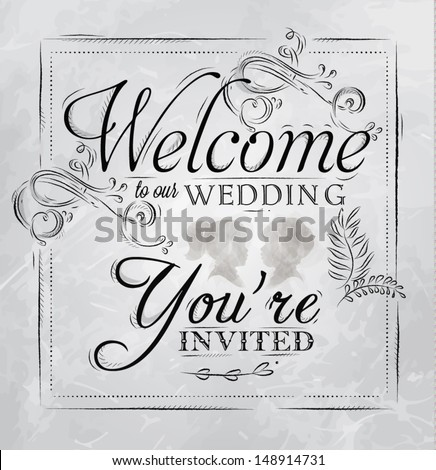 Wedding lettering Welcome to our wedding you're invited stylized drawing with coal on blackboard