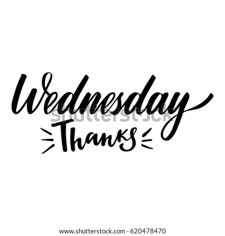 Weekdays greeting card with phrase Thanks Wednesday. Vector isolated illustration: brush calligraphy, hand lettering. For calendar, schedule, diary, journal, postcard, label, sticker and decor #620478470