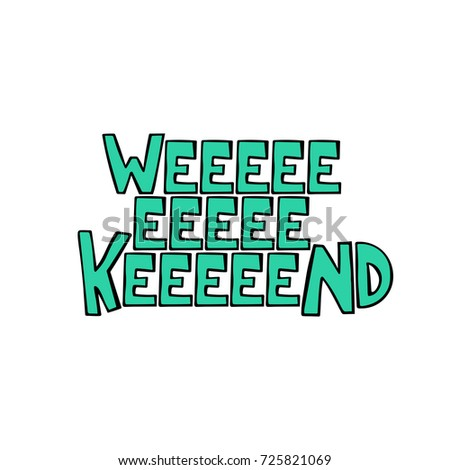 Weekend. Lettering. Isolated vector object on white background.