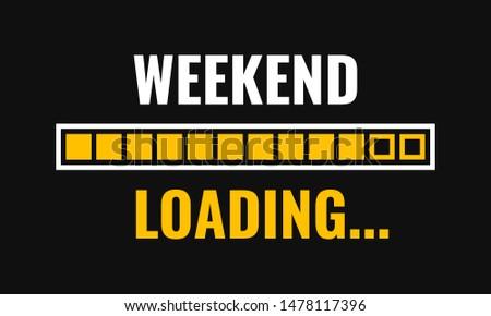 weekend loading with progress bar, vector illustration