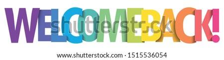 WELCOME BACK! rainbow gradient vector typography banner Stock photo ©