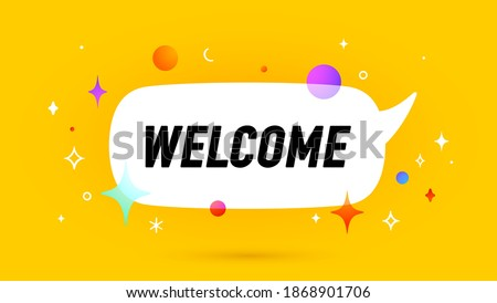 Welcome. Banner, speech bubble, poster and sticker concept, geometric style with text Welcome. Icon balloon with quote message welcome for banner, poster. Vector Illustration