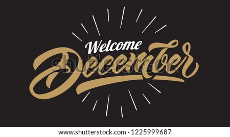 Welcome December vector calligraphy. Hand lettering on blackboard background with chalk. Christmas typography for banners, labels, badges, postcard, cards, prints, posters, sale, web,invitation.
