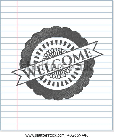 Welcome emblem drawn in pencil