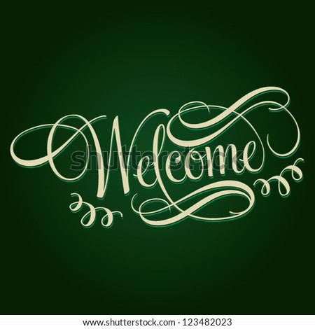 WELCOME hand lettering, handmade calligraphy, business concept, vector background