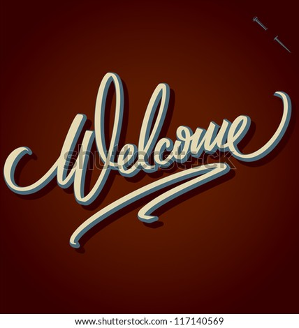 WELCOME hand lettering - handmade calligraphy, vector (eps8) - stock vector
