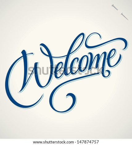 WELCOME hand lettering -- handmade calligraphy, vector (eps8)