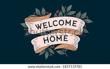 Welcome Home. Retro greeting card with ribbon and text welcome home Old ribbon banner in engraving style. Old school vintage ribbon for greeting card welcome home. Vector Illustration