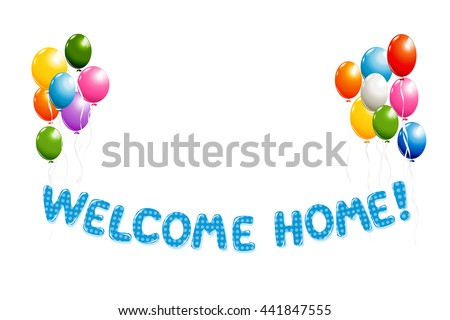 Good Welcome Home Text In Blue Polka Dot Design With Colorful Balloons