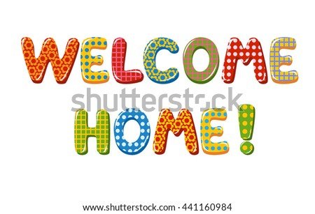 Good Welcome Home Text With Colorful Design Elements
