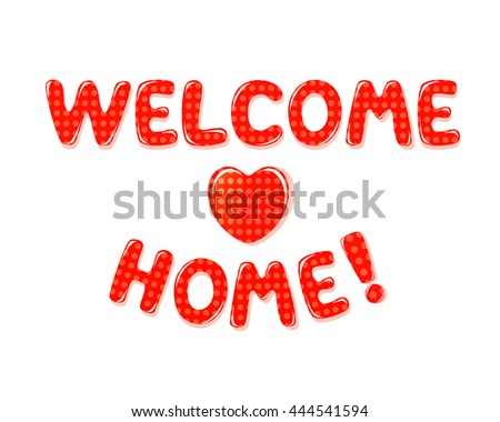 Exceptional Welcome Home Text With Red Polka Dot Design