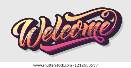 Welcome lettering, graffiti style. Handwritten modern calligraphy, brush painted letters. Vector illustration  for banners, labels, badges, prints, posters, shops, displays, show, showcases, web. #1212653539