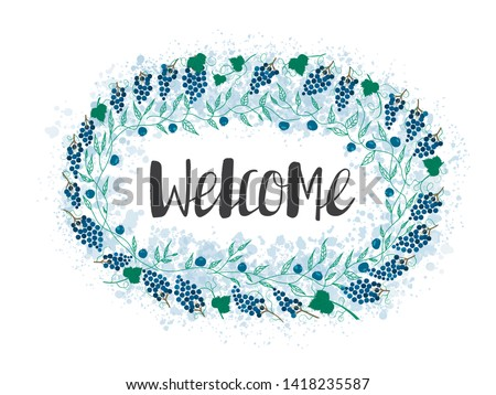 Welcome lettering. Handwritten black text inside an oval wreath of grapes and leaves. Vector illustration. This lettering perfectly fits for card and invitation design.