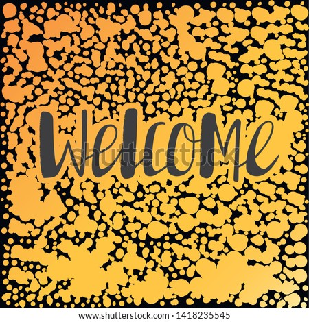 Welcome lettering. Handwritten black text on the black and orange background. Vector illustration. This lettering perfectly fits for card and invitation design.
