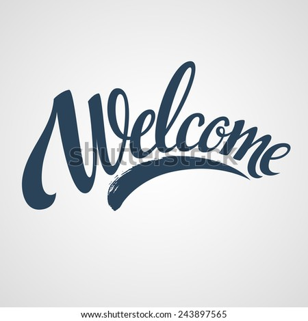 welcome lettering. vector...