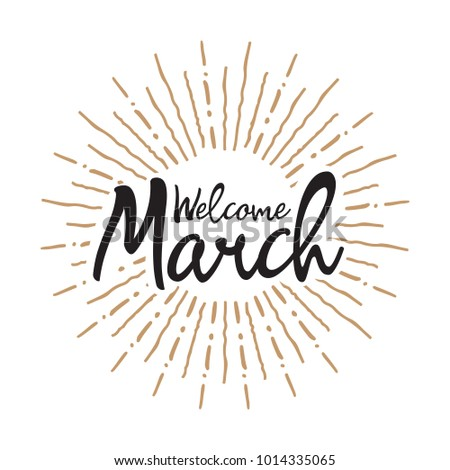 Welcome march Vector hand written text message isolated. card, congratulation, greeting. Poster, advertising, banner, placard design template. Hand written font, abc, script, lettering. Ink drawing.