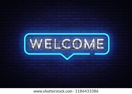 Welcome Neon Text Vector. Welcome neon sign, design template, modern trend design, night neon signboard, night bright advertising, light banner, light art. Vector illustration