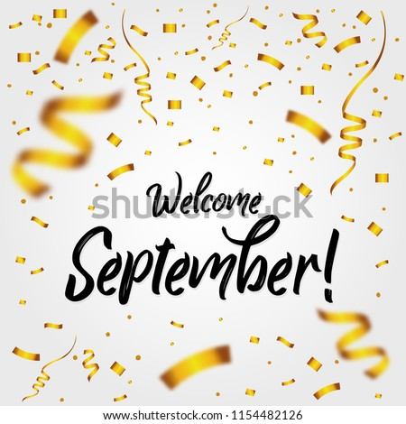 Welcome September with Golden Confetti - New Month, quote, sign, Lettering, Handwritten, vector for greeting