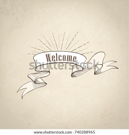 Welcome sign over ribbon, retro background. Vintage doodle banner for shop, cafe, restaurant, store