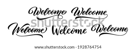 Welcome sign set. Hand lettering. Modern calligraphic text. Word Welcome with underline. Vector handwritten text design.