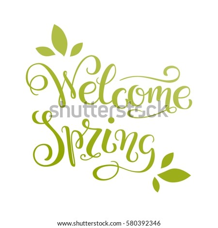 Welcome Spring! Simple hand lettered quote. Vector illustration