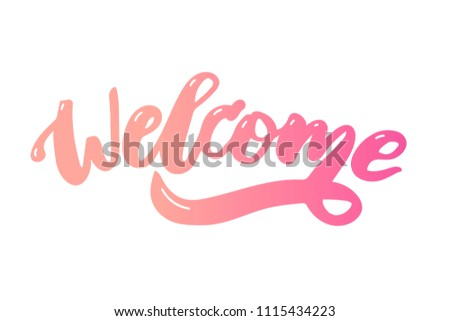 welcome text lettering calligraphy phrase color #1115434223