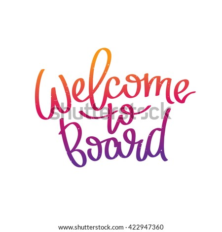 Welcome to board. The trend calligraphy. Vector illustration on white background. #422947360