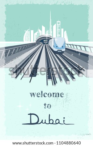 Welcome to Dubai retro poster with cityscape and landmarks and metro train vector illustration
