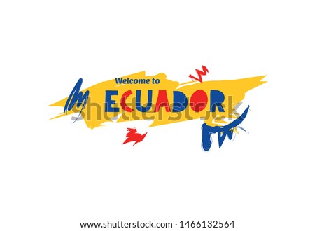 Welcome to Ecuador. Name country template design for greeting card, banner, poster.