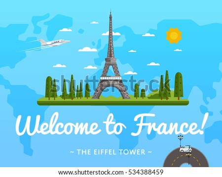 Welcome to France travel poster with famous attraction vector illustration. Travel design with Eiffel Tower. Time to travel concept with France architectural landmark, tour guide for traveling agency