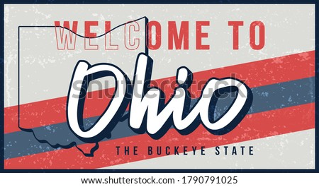 Welcome to ohio vintage rusty metal sign vector illustration. Vector state map in grunge style with Typography hand drawn lettering