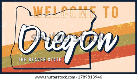 Welcome to Oregon vintage rusty metal sign vector illustration. Vector state map in grunge style with Typography hand drawn lettering. Vector illustration Photo stock ©