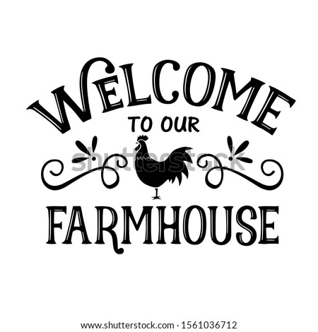Welcome To Our Farmhouse vector decor.  Home decor clip art. Isolated on transparent background.