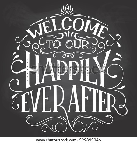 welcome to our happily ever...