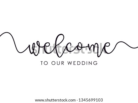 Welcome to our wedding text, handwritten text, wedding sign, welcome lettering sign, script word art - vector