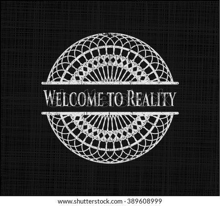 Welcome to Reality chalkboard emblem