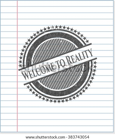 Welcome to Reality draw with pencil effect