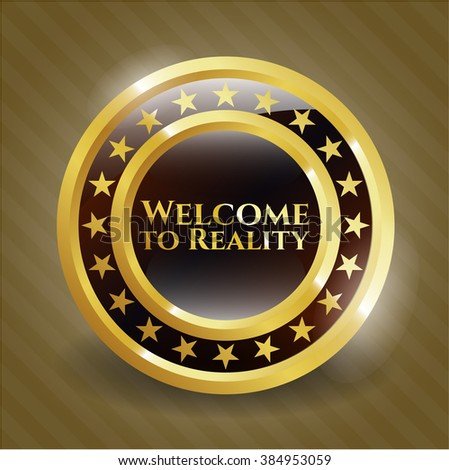 Welcome to Reality gold badge