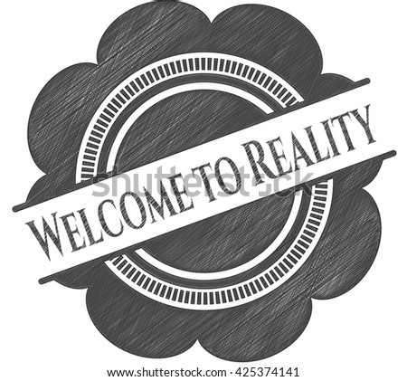 Welcome to Reality pencil effect