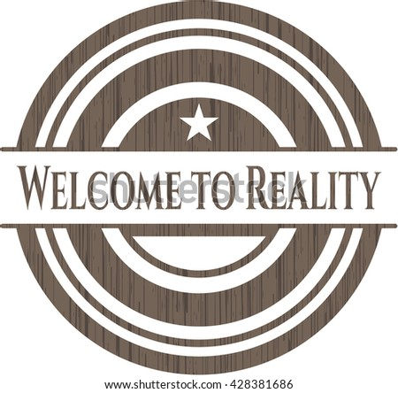 Welcome to Reality retro wood emblem