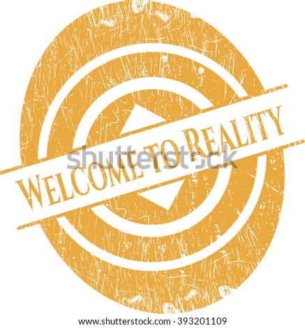 Welcome to Reality rubber seal with grunge texture