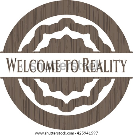 Welcome to Reality vintage wood emblem
