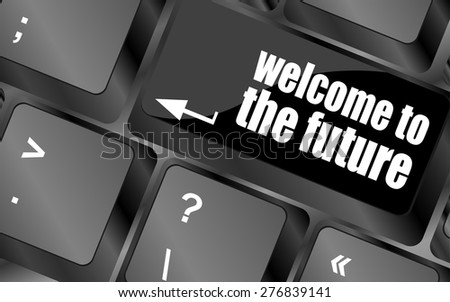 welcome to the future text on