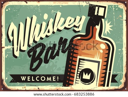 Welcome to the Whiskey bar, promotional retro sign layout design. Creative idea with artistic lettering and whiskey bottle on old rusty metal background.