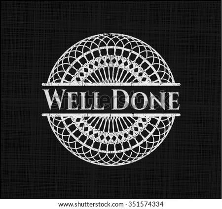 Well Done chalkboard emblem on black board