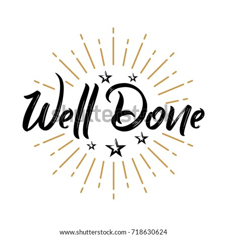 Well Done - Fireworks - Message, quote, sign, Lettering, Handwritten, vector for greeting